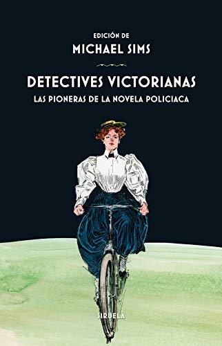 Detectives victorianas: Las pioneras de la novela policiaca: 357 (Libros del Tiempo)