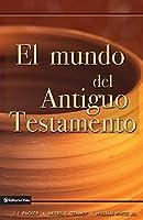 El Mundo del Antiguo Testamento/ The World of the Old Testament