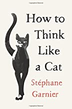 How to Think Like a Cat