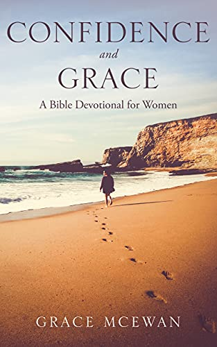 Confidence and Grace: A Bible Devotional for Women