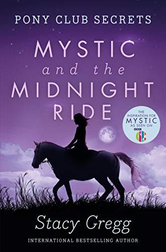 Mystic and the Midnight Ride (Pony Club Secrets, Book 1) (English Edition)