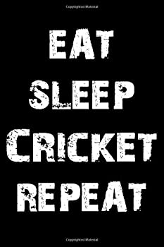 Paperback Eat Sleep Cricket Repeat : Cricket Weekly Planner College Ruled Line Paper Journal or Notebook (6x9 Inches) with 120 Pages Perfect for Home, Office, for Work or for School Book