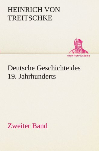 Deutsche Geschichte des 19. Jahrhunderts - Zweiter Band (TREDITION CLASSICS)