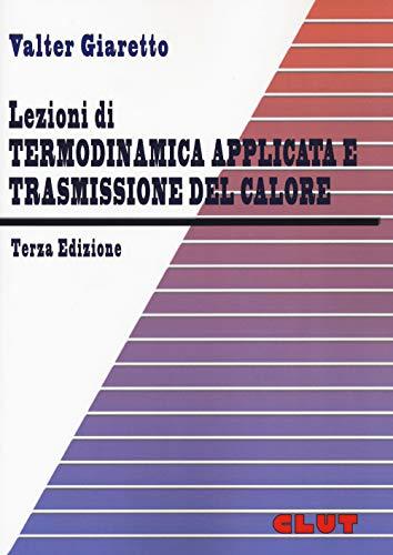 Lezioni di termodinamica applicata e trasmissione del calore