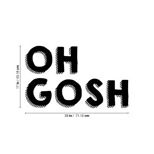 Vinyl Wall Art Decal, Oh Gosh, 17' x 28', Humorous Quote, Expression Quote Wall Stickers Quotes Stickers Decor