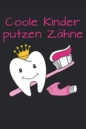 Coole Kinder putzen Zähne - Dentologie Notizbuch (Taschenbuch DIN A 5 Format Liniert): Tolles Zähne putzen Spruch Geschenk Notizbuch, Notizheft, ... oder Zahnarztassistentin in Ausbildung.
