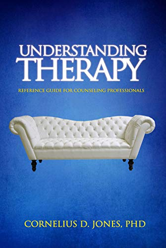 Understanding Therapy: Reference Guide for Counseling Professionals