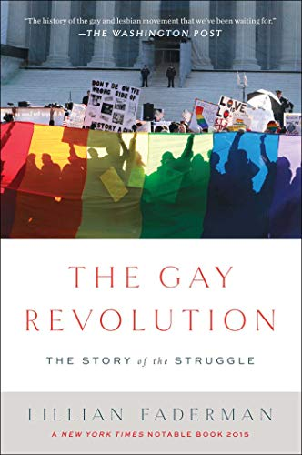Compare Textbook Prices for The Gay Revolution: The Story of the Struggle Illustrated Edition ISBN 9781451694123 by Faderman, Lillian