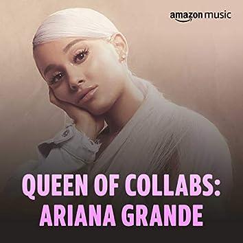 Queen of Collabs: Ariana Grande