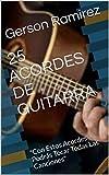 25 ACORDES DE GUITARRA : 'Con Estos Acordes Podrás Tocar To