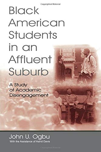 Black American Students in An Affluent Suburb (Sociocultural, Political, and Historical Studies in Education)