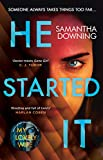 He Started It: The gripping Sunday Times Top 10 bestselling psychological thriller - Samantha Downing