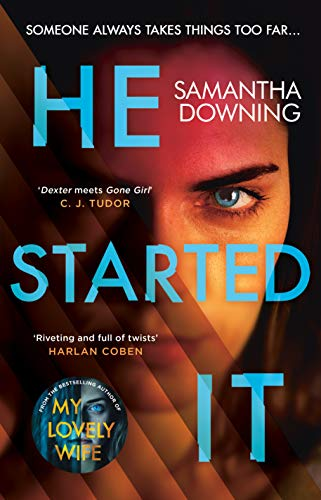 He Started It: The new psychological thriller from #1 bestselling author of My Lovely Wife by [Samantha Downing]