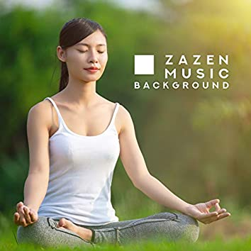Zazen Music Background - Meditation Music to Achieve Enlightenment, Free Yourself from Suffering, Vanity and the Desire to Profit