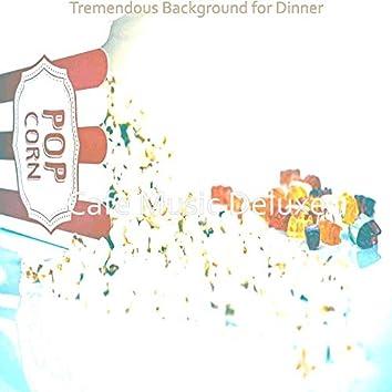 Tremendous Background for Dinner