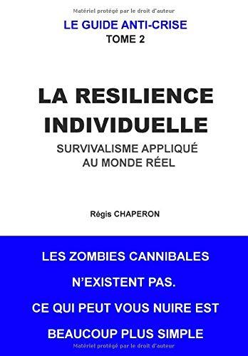 LA RESILIENCE INDIVIDUELLE: Survivalisme appliqué au...