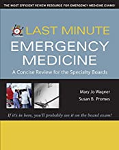 Last Minute Emergency Medicine: A Concise Review for the Specialty Boards (Last Minute Series)