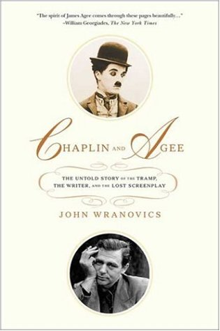 Chaplin and Agee: The Untold Story of the Tramp, the Writer, and the Lost Screenplay