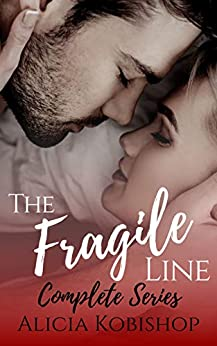 The Fragile Line: The Complete Series Box Set: Parts One, Two, & Three (Fine Lines Book 2) by [Alicia Kobishop]