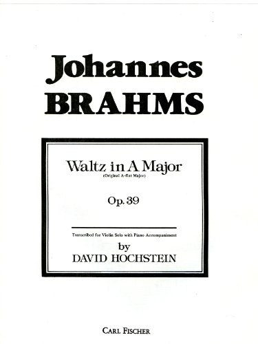 Waltz in A Major (Original Ab Major) Op. 39. Concert Transcription for Violin and Piano By David Hochstein.