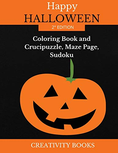 HAPPY HALLOWEEN -2° EDITION: Coloring Book and Crucipuzzle, Maze Page, Sudoku