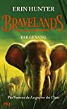 Bravelands, tome 3 : Par le sang par Hunter