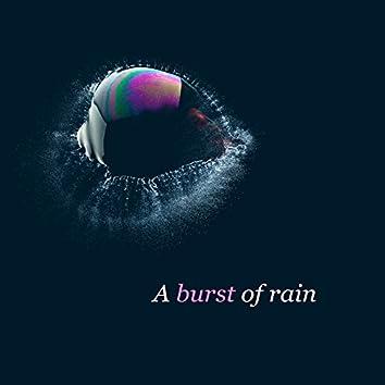 A Burst of Rain