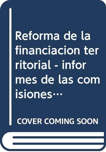 Reforma de la financiación territorial: informes de las Comisiones de expertos de 2017 (Libros blancos)