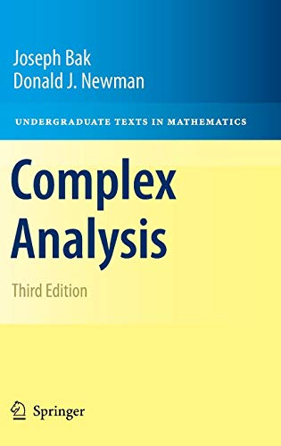 Compare Textbook Prices for Complex Analysis Undergraduate Texts in Mathematics 3rd ed. 2010 Edition ISBN 9781441972873 by Bak, Joseph,Newman, Donald J.