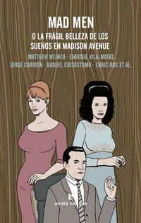 Mad Men: O LA FRÁGIL BELLEZA DE LOS SUEÑOS EN MADISON AVENUE...