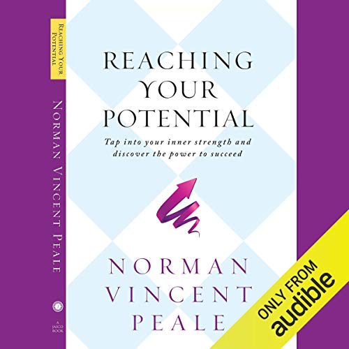 Reaching Your Potential: Tap into Your Inner Strength and Discover the Power to Succeed