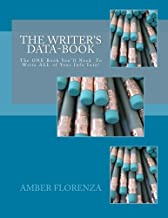 The Writer's Data-Book: The One Book You'll Need to Write All of Your Info Into!