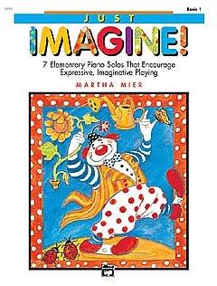 JUST IMAGINE 1 - arrangiert für Klavier [Noten / Sheetmusic] Komponist: MIER MARTHA