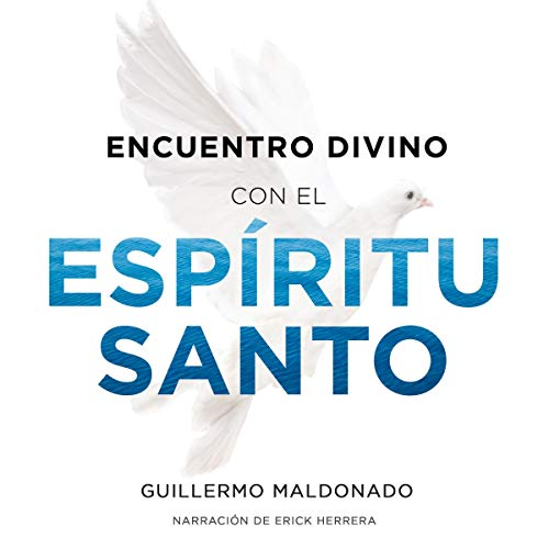 Encuentro Divino con el Espíritu Santo [Divine Encounter with the Holy Spirit] audiobook cover art