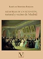 Memorias de un setentón, natural y vecino de Madrid (Narrativa)