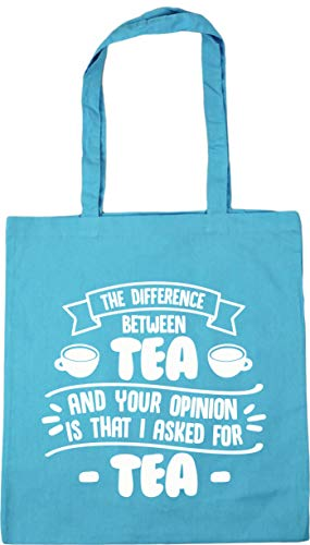 Hippowarehouse The difference between tea and your opinion is that I asked for tea Tote Shopping Gym Beach Bag 42cm x38cm, 10 litres