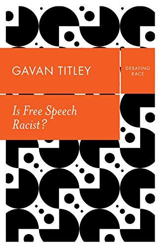 Is Free Speech Racist? (Debating Race) (English Edition)