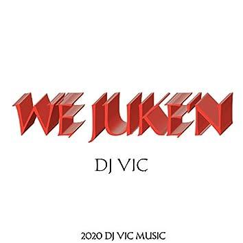 We Juke'N