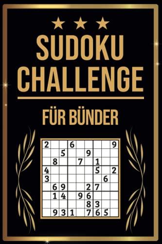 SUDOKU Challenge für Bünder: Sudoku Buch I 300 Rätsel inkl. Anleitungen & Lösungen I Leicht bis Schwer I A5 I Tolles Geschenk für Bünder
