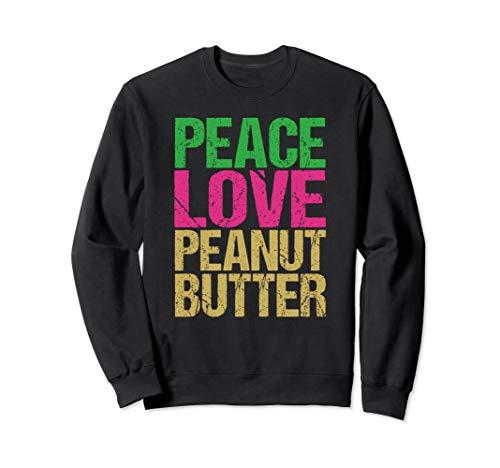 Peace Love Peanut Butter Sweatshirt