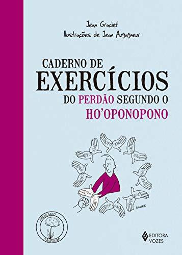 Caderno de exercícios do perdão segundo o Ho'oponopono