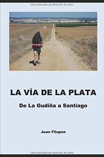La Via de la Plata: De la Gudiña a Santiago