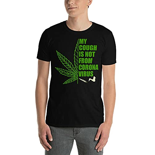 yut My Cough is Not from C.o.r.o.n.a Cool Weed Cannabis 420 Stoner Smoker T-ShirtblackM
