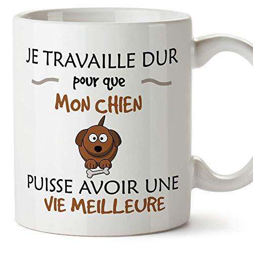 Mugffins mug Tasses de Petit déjeuner Originales - Je Travaille Dur pour Que Mon Chien puisse Avoir Une Vie Meilleure - idées de Cadeaux drôles d'a