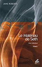 Le Matériau de Seth - Une introduction - T1 de Jane Roberts