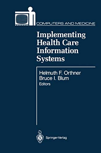 Implementing Health Care Information Systems (Computers and Medicine)