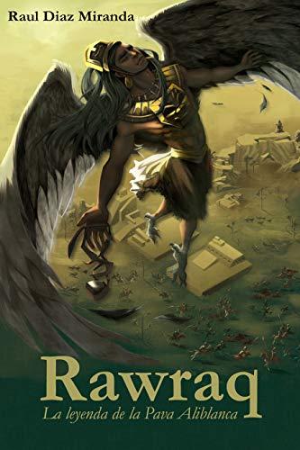 Rawraq: La leyenda de la Pava Aliblanca