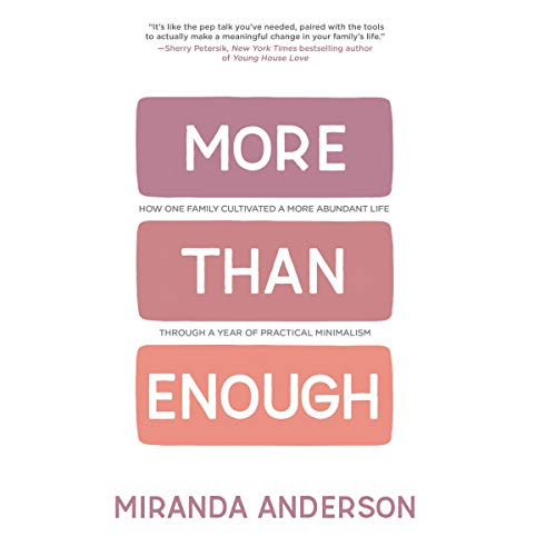 More Than Enough: How One Family Cultivated a More Abundant Life Through a Year of Practical Minimalism audiobook cover art