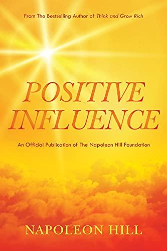 Napoleon Hill's Positive Influence (English Edition)