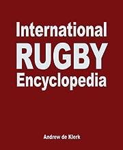 The International Rugby Encyclopedia by de Klerk, Andrew (2009) Hardcover